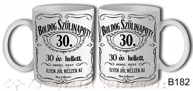 boldog szülinapot 30 Bögre B182 Boldog Szülinapot 30.   ajándék ötletek boldog szülinapot 30