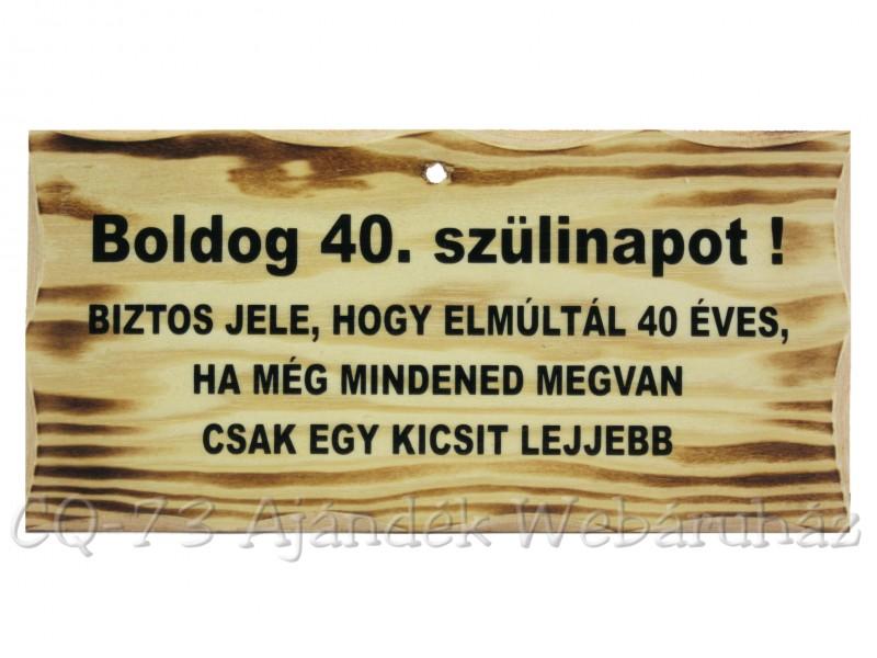 vicces 40 szülinapi köszöntő Fatábla Boldog 40. szülinapot!   ajándék ötletek vicces 40 szülinapi köszöntő