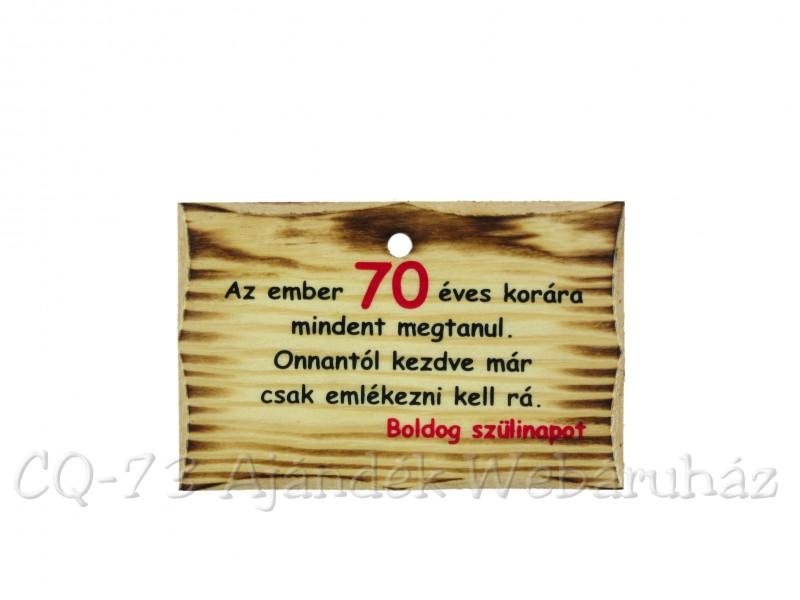70 születésnapi köszöntő Kistábla Az ember 70 éves korára   ajándék ötletek 70 születésnapi köszöntő