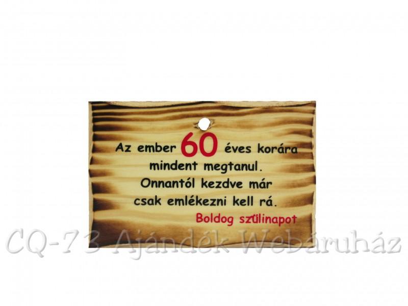 60 éves születésnapi vicces köszöntő Kistábla Boldog Szülinapot! 60   ajándék ötletek 60 éves születésnapi vicces köszöntő