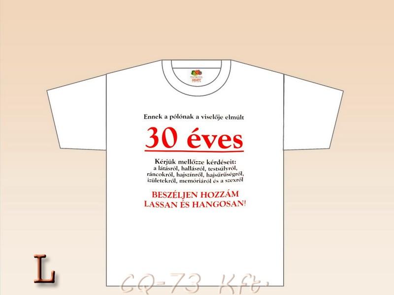 születésnapi poénok Poén póló Születésnap 30 L   ajándék ötletek születésnapi poénok
