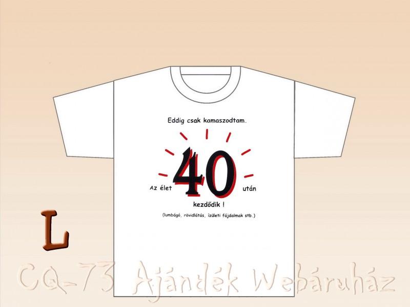 születésnapi idézetek 40 születésnapra Poén póló Születésnap 40 L   ajándék ötletek születésnapi idézetek 40 születésnapra